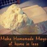 Quick and Easy Nofuss Homemade Mayo