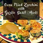 Zucchini Recipes: Oven Fried Zucchini with Basil Garlic Aioli